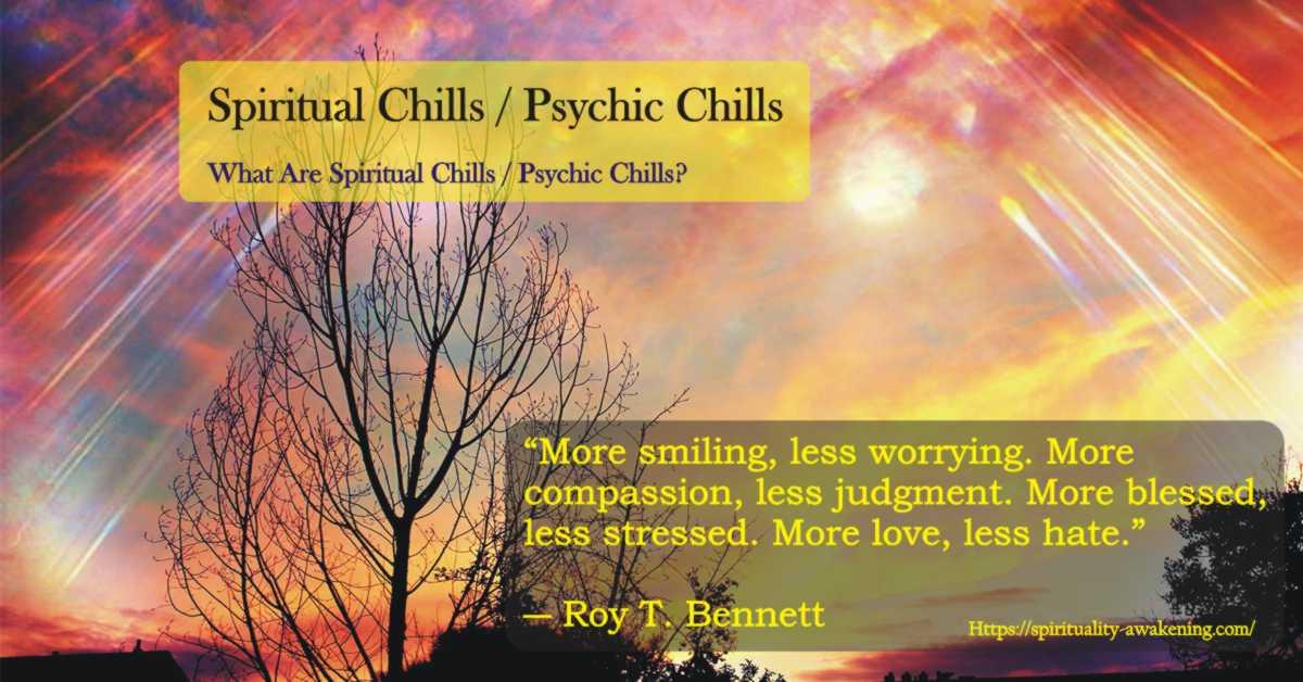 Spiritual Chills | Psychic Chills Meaning | Spirituality